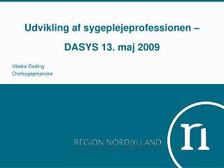 Udvikling af sygeplejeprofessionen –  DASYS 13. maj 2009
