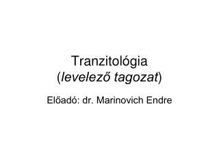 Tranzitológia ( levelező tagozat )