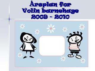 Årsplan for  Volin barnehage 2009 - 2010