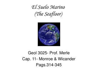 El Suelo Marino The Seafloor