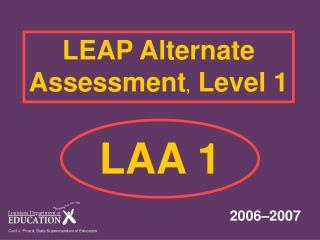 LEAP Alternate Assessment ,   Level 1