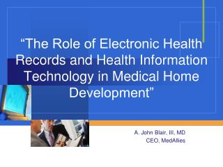 A. John Blair, III, MD CEO,  MedAllies