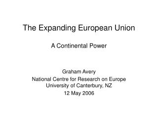 The Expanding European Union A Continental Power