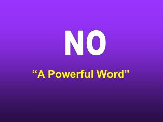 """A Powerful Word"""