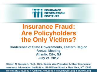 Insurance Fraud: Are Policyholders the Only Victims?