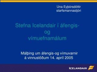 Stefna Icelandair í áfengis- og vímuefnamálum
