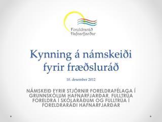 Kynning á námskeiði  fyrir fræðsluráð 10. desember 2012