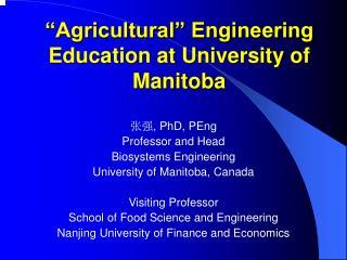 """Agricultural"" Engineering Education at University of Manitoba"