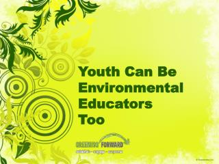 Youth Can Be Environmental Educators  Too
