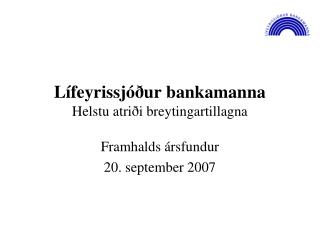 Lífeyrissjóður bankamanna Helstu atriði breytingartillagna