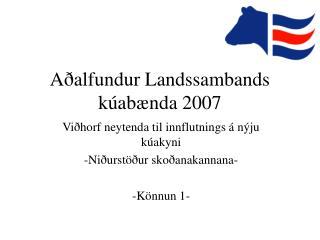 Aðalfundur Landssambands kúabænda 2007