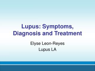Lupus: Symptoms, Diagnosis and Treatment
