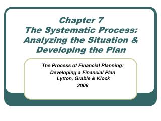 Chapter 7 The Systematic Process: Analyzing the Situation & Developing the Plan