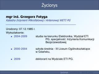 mgr inż. Grzegorz Fotyga Katedra Inżynierii Mikrofalowej i Antenowej WETI PG