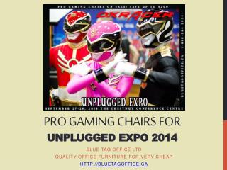 PRO Gaming Chairs for Unplugged Expo 2014 on SALE