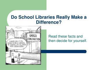 Do School Libraries Really Make a Difference?