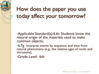 How does the paper you use today affect your tomorrow?