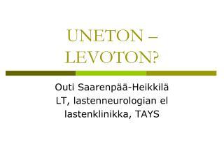 UNETON – LEVOTON?