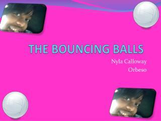 THE BOUNCING BALLS