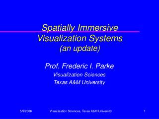Spatially Immersive Visualization Systems (an update)