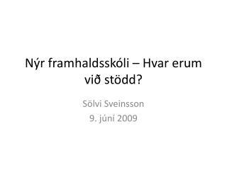 Nýr framhaldsskóli – Hvar erum við stödd?