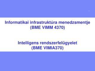 Informatikai infrastrukt�ra menedzsmentje (BME VIMM 4370)