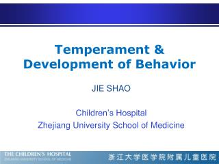 Temperament & Development of Behavior