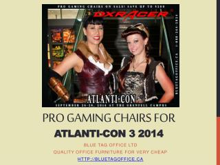 PRO Gaming Chairs for ATLANTI-CON 3 2014 on SALE