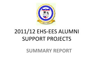 2011/12 EHS-EES ALUMNI SUPPORT PROJECTS