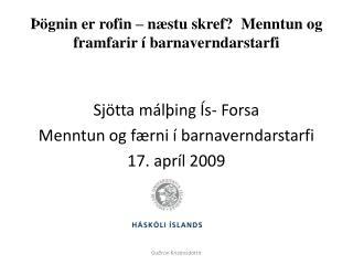 Þögnin er rofin – næstu skref? Menntun og framfarir í barnaverndarstarfi