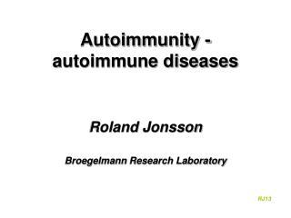 Autoimmunity -  autoimmune diseases