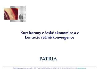 Kurz koruny v české ekonomice a v kontextu reálné konvergence