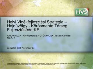 Helyi Vidékfejlesztési Stratégia – Hajdúvölgy - Körösmente Térség Fejlesztéséért KE