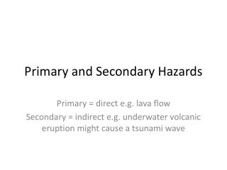Primary and Secondary Hazards
