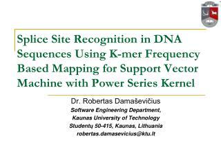 Dr.  Robertas Dama�evi?ius Software Engineering Department, Kaunas University of Technology