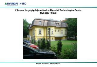 Villamos forgógép fejlesztések a Hyundai Technologies Center  Hungary kft-nél