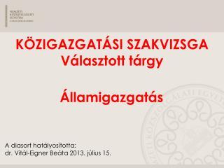 A  diasor t  hatályos ította:  dr. Vitál-Eigner Beáta 2013. július 15.