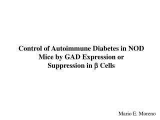 Control of Autoimmune Diabetes in NOD Mice by GAD Expression or  Suppression in  Cells
