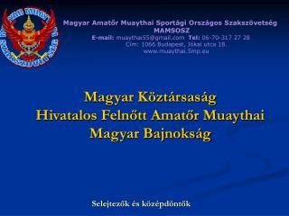 Magyar Köztársaság  Hivatalos Felnőtt Amatőr Muaythai Magyar Bajnokság