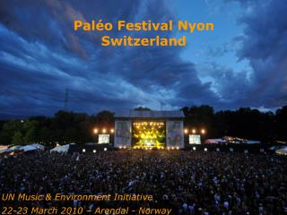 UN Music & Environment Initiative  22-23 March 2010 – Arendal - Norway