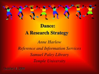 Dance:   A Research Strategy