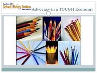 Advocacy in a TOUGH Economy
