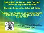 Dra. Marisela Mallqui Osorio Dir. Ejec. Salud de las Personas  DIRESA Callao