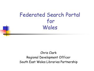 Federated Search Portal  for  Wales