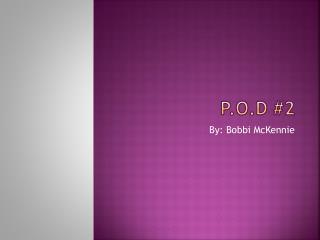 P.O.D #2