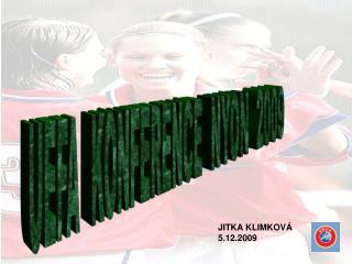 UEFA  KONFERENCE  NYON  2009