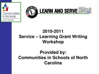 2010-2011  Service – Learning Grant Writing Workshop Provided by:
