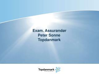 Exam . Assurandør      Peter Sonne      Topdanmark