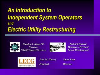 An Introduction to  Independent System Operators and Electric Utility Restructuring