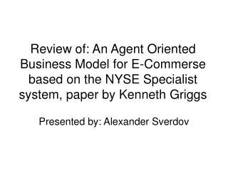 Presented by: Alexander Sverdov